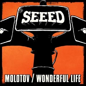 SEEED - MOLOTOV/WONDERFUL LIFE