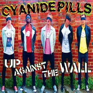 CYANIDE PILLS - UP AGAINST THE WALL / LYING LOW