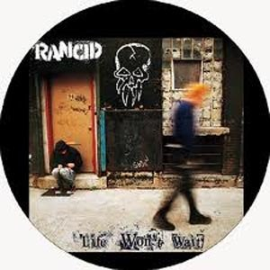 RANCID - LIFE WON'T WAIT (PIC)