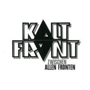 KALTFRONT - ZWISCHEN ALLEN FRONTEN