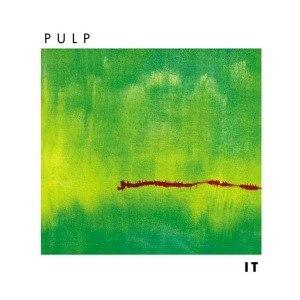 PULP - IT (2012 REISSUE)