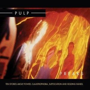PULP - FREAKS (2012 REISSUE)