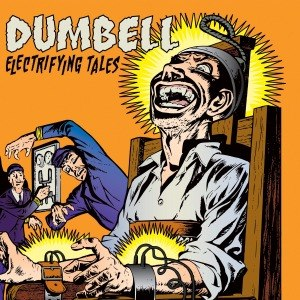DUMBELL - ELECTRIFYING TALES