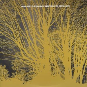 NADA SURF - THE STARS ARE INDIFFERENT TO ASTRON