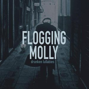 FLOGGING MOLLY - DRUNKEN LULLABIES / A PRAYER FOR ME