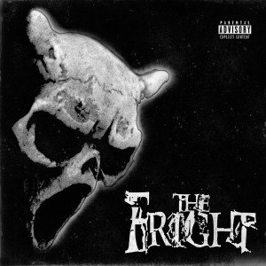 FRIGHT, THE - THE FRIGHT