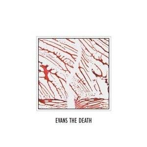 EVANS THE DEATH - EVANS THE DEATH