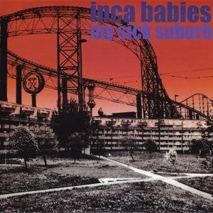 INCA BABIES - MY SICK SUBURB