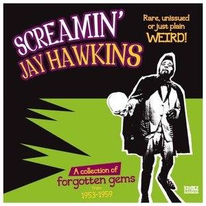 SCREAMIN' JAY HAWKINS - RARE, UNISSUED OR JUST PLAIN WEIRD