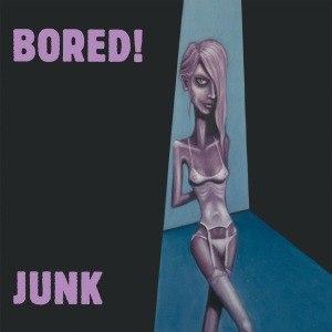 BORED! - JUNK