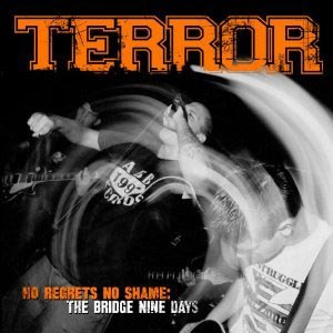 TERROR - NO REGRETS, NO SHAME: THE BRIDGE NI