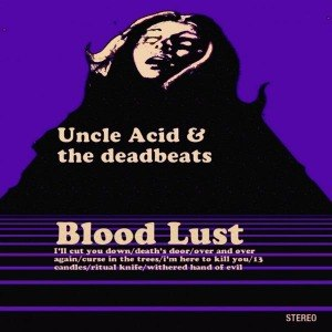 UNCLE ACID & THE DEADBEATS - BLOOD LUST