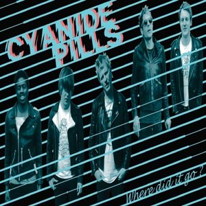 CYANIDE PILLS - WHERE DID IT GO? / LOCK ME UP