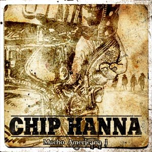 CHIP HANNA - MUCHO AMERICANA