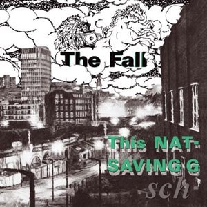 FALL, THE - THIS NATIONS SAVING GRACE (REMASTERED)
