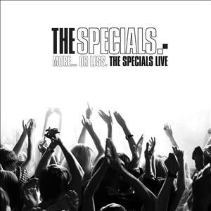 SPECIALS, THE - MORE... OR LESS. THE SPECIALS LIVE