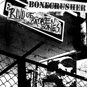 BONECRUSHER - BLVD OF BROKEN BONES (LP+CD)