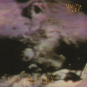 MINISTRY - THE LAND OF RAPE AND HONEY