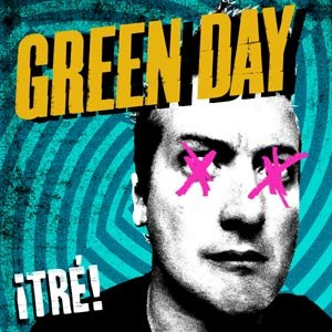 GREEN DAY - ¡TRE!