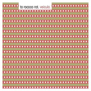 TO ROCOCO ROT - VEICULO