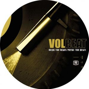 VOLBEAT - ROCK THE REBEL / METAL THE DEVIL (PICTURE)
