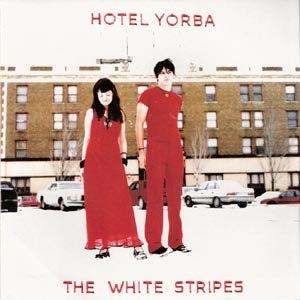 WHITE STRIPES - HOTEL YORBA (LIVE AT THE HOTEL YORBA)