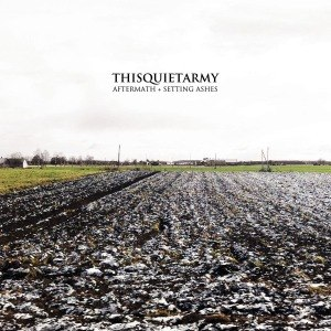 THISQUIETARMY - AFTERMATH + SETTING ASHES
