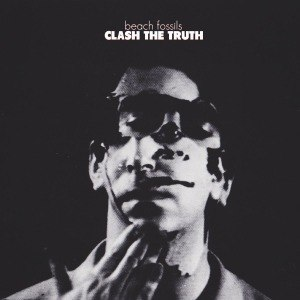 BEACH FOSSILS - CLASH THE TRUTH