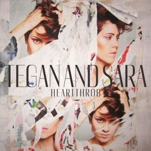 TEGAN AND SARA - HEARTTHROB