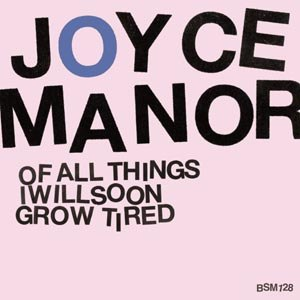 JOYCE MANOR - OF ALL THINGS I WILL SOON GROW TIRE