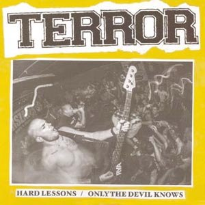 TERROR - HARD LESSONS B/W ONLY THE DEVIL KNO