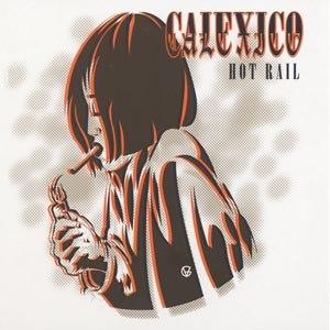 CALEXICO - HOT RAIL (CITY SLANG CLASSICS)