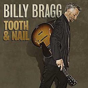 BRAGG, BILLY - TOOTH & NAIL