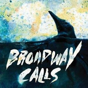 BROADWAY CALLS - COMFORT / DISTRACTION