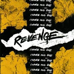 REVENGE - CHOKE AND DIE