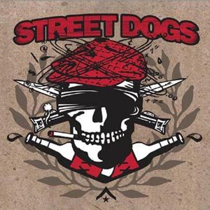 STREET DOGS - CROOKED DRUNKEN SONS | I GOT DRUNK