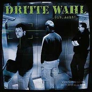 DRITTE WAHL - GIB ACHT!