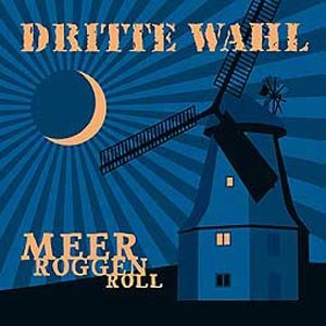 DRITTE WAHL - MEER ROGGEN ROLL
