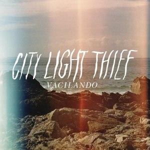 CITY LIGHT THIEF - VACILANDO