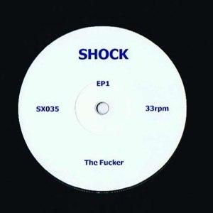 SHOCK - EP 1: THE FUCKER / DR SMEGMATIC