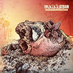 ACACIA STRAIN, THE - DEATH IS THE ONLY MORTAL