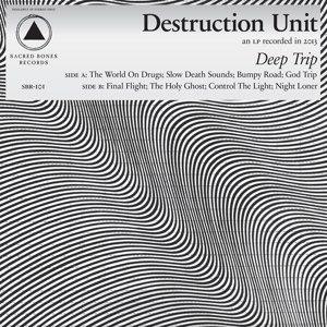 DESTRUCTION UNIT - DEEP TRIP