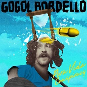 GOGOL BORDELLO - PURA VIDA CONSPIRACY/CRACK THE CASE