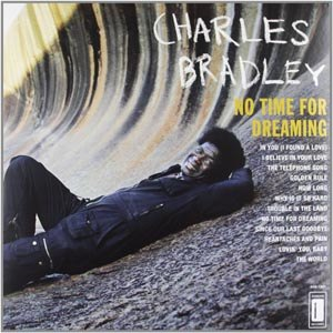 BRADLEY, CHARLES - NO TIME FOR DREAMING (LP+MP3)