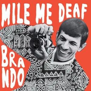 MILE ME DEAF - BRANDO EP