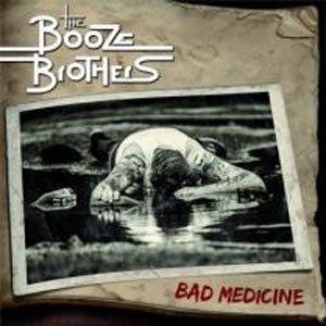 BOOZE BROTHERS, THE - BAD MEDICINE