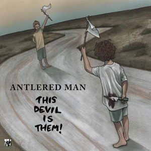 ANTLERED MAN - THIS DEVIL IS THEM