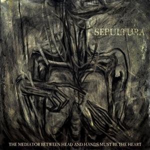 SEPULTURA - MEDIATOR BETWEEN HEAD AND HANDS MUS