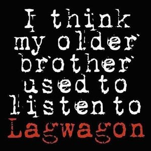LAGWAGON - I THINK MY OLDER BROTHER USED TO LI