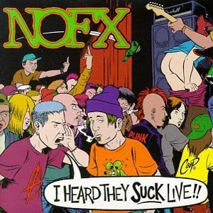 NOFX - I HEARD THEY SUCK/LIVE